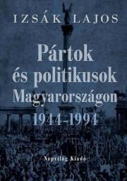 Pártok és politikusok Magyarországon 1944–1994 E-KÖNYV
