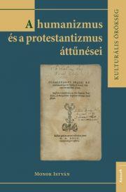 A humanizmus és a protestantizmus áttűnései E-KÖNYV