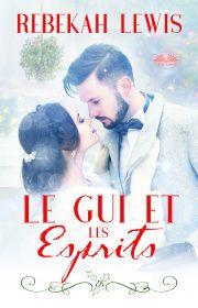 Le Gui Et Les Esprits E-KÖNYV