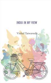 Tatwavedi Vishal - India in My View E-KÖNYV