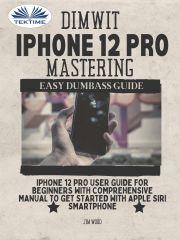 Dimwit IPhone 12 Pro Mastering E-KÖNYV