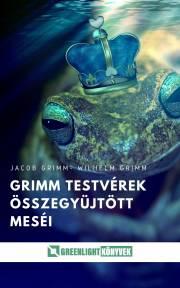 Grimm testvérek összegyűjtött meséi E-KÖNYV