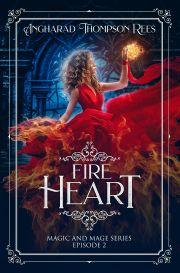 Fire Heart: Magic and Mage Series Episode 2 E-KÖNYV
