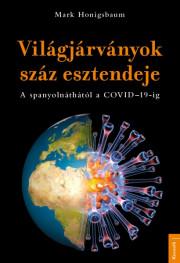 A világjárványok 100 esztendeje E-KÖNYV