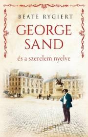 George Sand és a szerelem nyelve E-KÖNYV