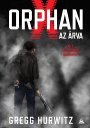 Gregg Hurwitz - Orphan X – Az árva E-KÖNYV