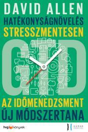 David Allen - Hatékonyságnövelés stresszmentesen - GTD E-KÖNYV