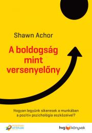 Achor Shawn - A boldogság mint versenyelőny E-KÖNYV