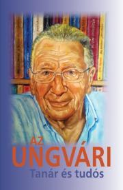 Az Ungvári - Tanár és tudós E-KÖNYV