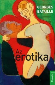 Georges Bataille - Az erotika E-KÖNYV