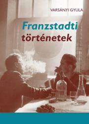 Varsányi Gyula - Franzstadti történetek E-KÖNYV