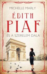 Édith Piaf és a szerelem dala E-KÖNYV