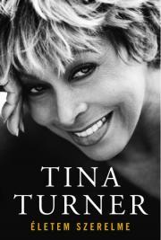 Tina Turner - Életem szerelme E-KÖNYV