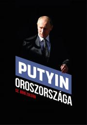 Sz. Bíró Zoltán - Putyin Oroszországa E-KÖNYV