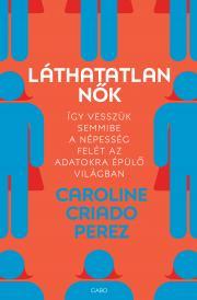 Caroline Criado Perez - Láthatatlan nők E-KÖNYV
