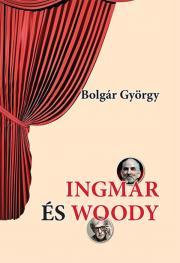 Bolgár György - Ingmar és Woody E-KÖNYV