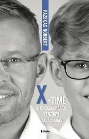 """""""X""""- Time, a jövőgenerációs pénzügyi tanácsadás  E-KÖNYV"""