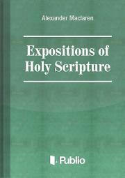 Expositions of Holy Scripture Ezekiel, Daniel, and the Minor Prophets. St Matthew Chapters I to VIII E-KÖNYV