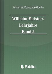 Wilhelm Meisters Lehrjahre Band 3 E-KÖNYV