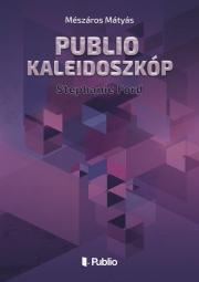 Mészáros Mátyás - Publio Kaleidoszkóp IV. E-KÖNYV