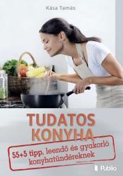 Kása Tamás - Tudatos konyha E-KÖNYV