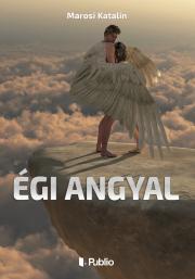 Marosi Katalin - Égi angyal E-KÖNYV