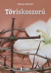 Marosi Katalin - Töviskoszorú E-KÖNYV
