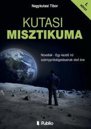 Nagykutasi Tibor - Kutasi Misztikuma 1. kötet E-KÖNYV