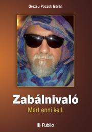 Grezsu Poczok István - Zabálnivaló E-KÖNYV