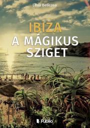 Belicosa Lena - Ibiza a mágikus sziget E-KÖNYV