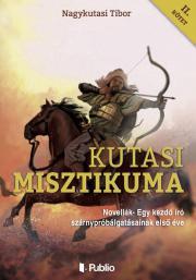 Nagykutasi Tibor - Kutasi Misztikuma 2. kötet E-KÖNYV