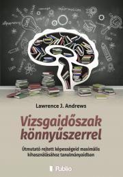 Andrews Lawrence J. - Vizsgaidőszak könnyűszerrel E-KÖNYV