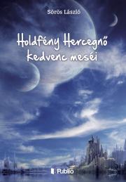 László Sörös - Holdfény Hercegnő kedvenc meséi E-KÖNYV