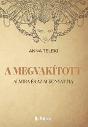 Teleki Anna - A MEGVAKÍTOTT E-KÖNYV
