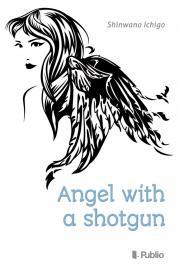 Ichigo Shinwano - Angel with a shotgun E-KÖNYV