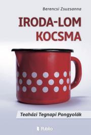 Berencsi Zsuzsanna - Iroda-Lom Kocsma E-KÖNYV