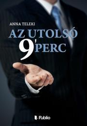 Teleki Anna - Az utolsó 9` perc E-KÖNYV