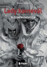 Marosi Katalin - Lady karnevál E-KÖNYV