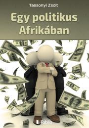 Tassonyi Zsolt - Egy politikus Afrikában E-KÖNYV