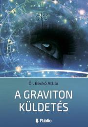 Benkő Attila - A Graviton Küldetés E-KÖNYV