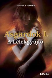 Smith Elisa J. - Asgardok 1. - A Lélekgyűjtő E-KÖNYV