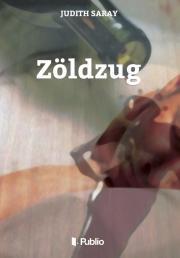 Sáray Judith - Zöldzug E-KÖNYV