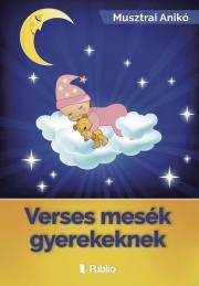 Musztrai Anikó - Verses mesék gyerekeknek E-KÖNYV