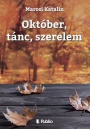 Marosi Katalin - Október, tánc, szerelem E-KÖNYV