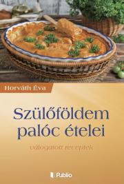 Horváth Éva - Szülőföldem palóc ételei E-KÖNYV