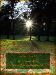 Iván Tamás - A Lyme-kór alternatív gyógymódjai E-KÖNYV