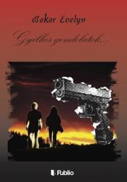 Bokor Evelyn - Gyilkos Gondolatok E-KÖNYV