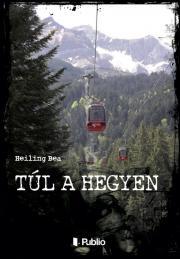 Heiling Bea - Túl a hegyen E-KÖNYV