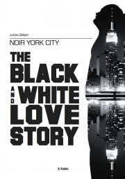 Juhos Gábor - Noir York City - The Black and White Love Story E-KÖNYV
