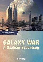 Kovács Árpád - GALAXY WAR – A SZALEÁN SZÖVETSÉG E-KÖNYV